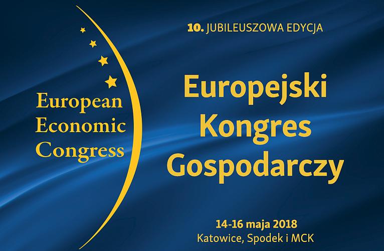 Jubileuszowa edycja Europejskiego Kongresu Gospodarczego 14-16.05.2018 Katowice.